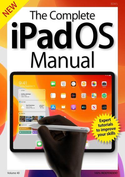 The Complete iPad OS Manual – Volume 40