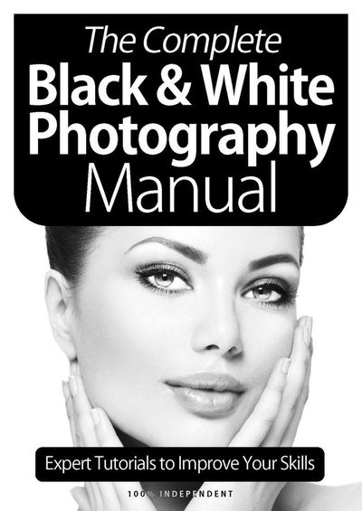 The Complete Black & White Photography Manual – January 2021