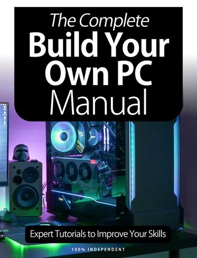 The Complete Build Your Own PC Manual – January 2021