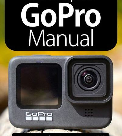 The Complete GoPro Manual - January 2021