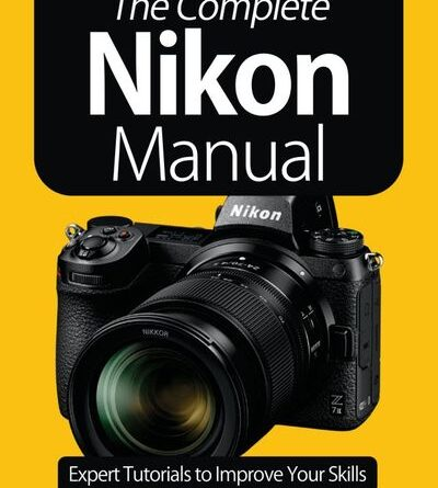 The Complete Nikon Manual - January 2021