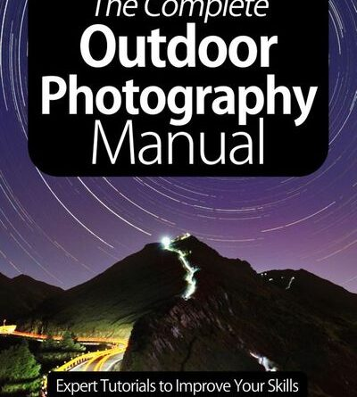 The Complete Outdoor Photography Manual – January 2021