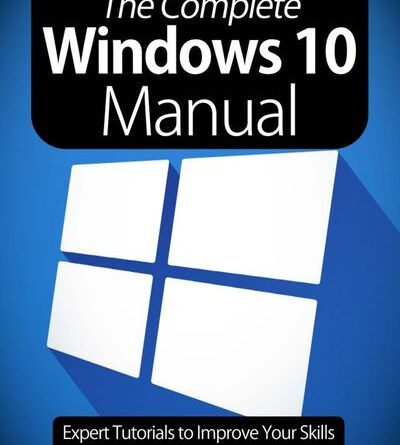 The Complete Windows 10 Manual - January 2021