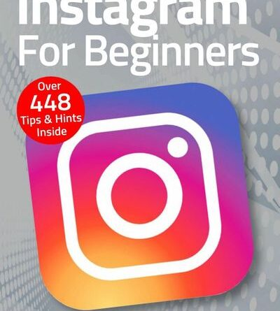 Instagram For Beginners - February 2021