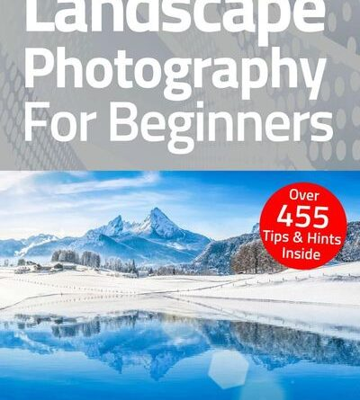 Landscape Photography For Beginners – February 2021