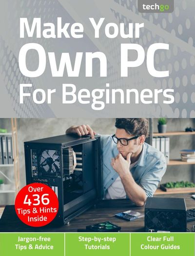 Make Your Own PC For Beginners – February 2021