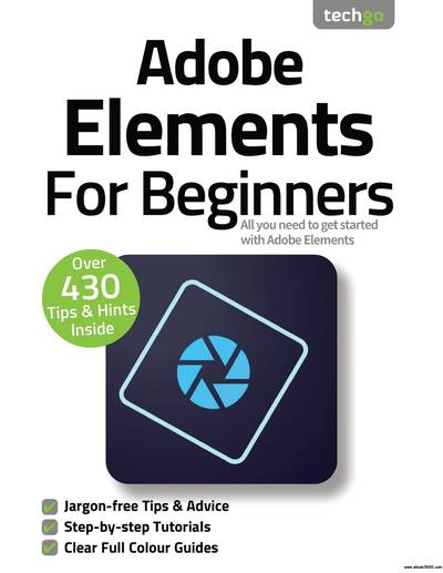 Adobe Elements For Beginners – 7th Edition, 2021