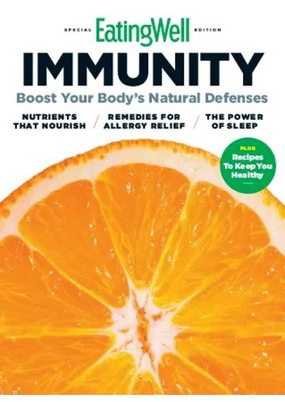 EatingWell Immunity: Boost Your Body's Natural Defenses 2021